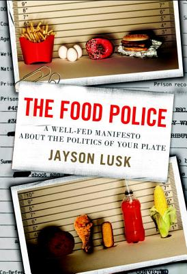 The Food Police By Lusk, Jayson