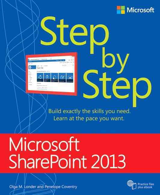 Microsoft Sharepoint 2013 Step by Step By Londer, Olga M./ Coventry, Penelope