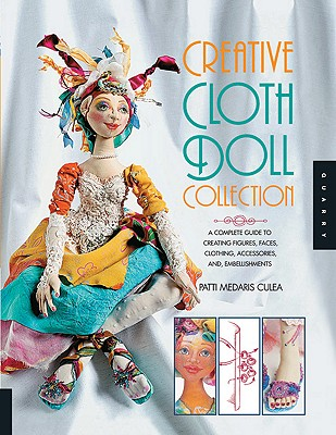 Creative Cloth Doll Collection By Culea, Patti Medaris